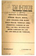Cover of: Power Train, Body, and Chassis for Basic Half-Track Vehicle (IHC)(Personnel Carriers M5 And M5A1, Car M9A1, Multiple Gun Motor Carriages M14 And M17, And Similar IHC Vehicles)
